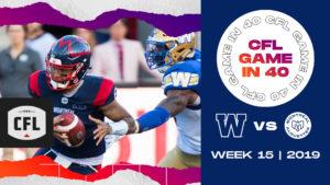 CFL Game in 40: WPG at MTL Week 15 in 2019
