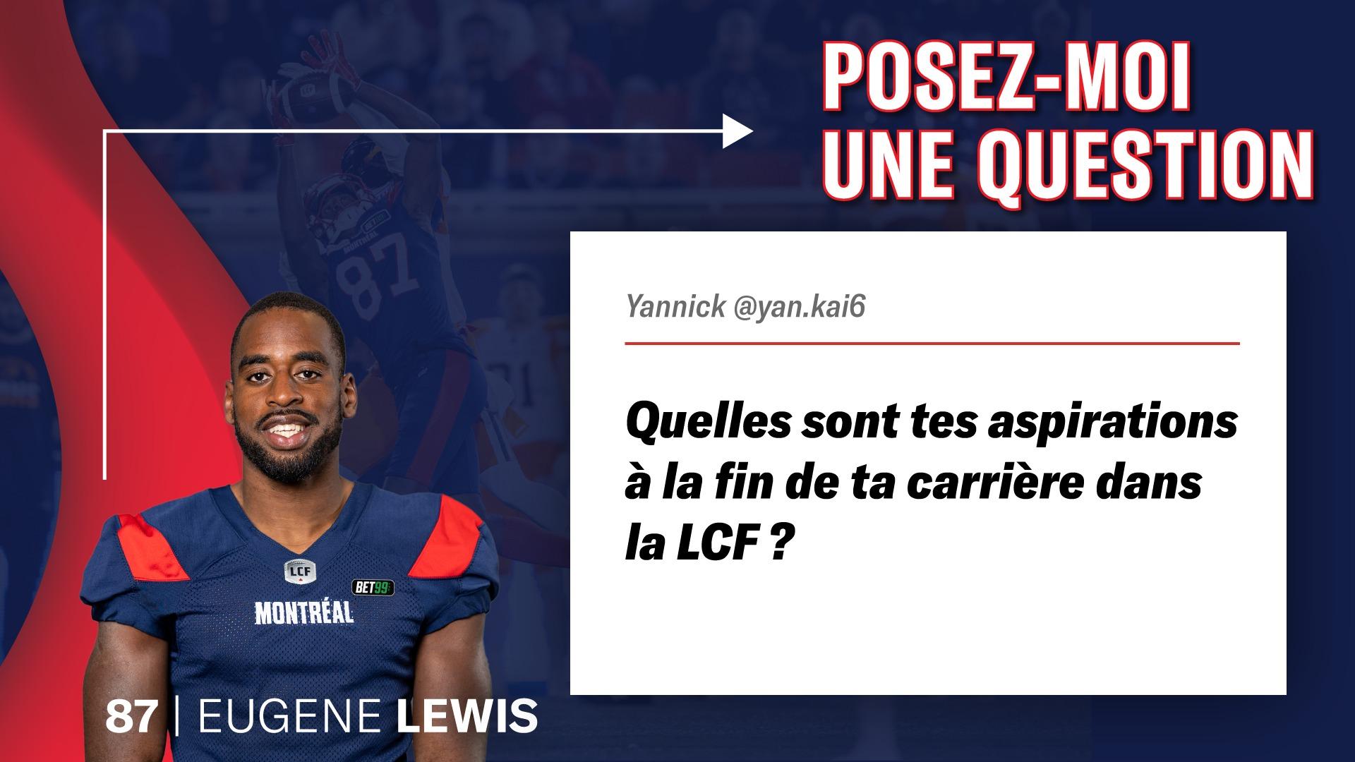 Les réponses de Geno Lewis à vos questions