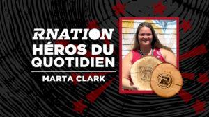 Héros du quotidien de la RNation: Marta Clark