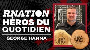 Héros du quotidien de la RNation: George Hanna