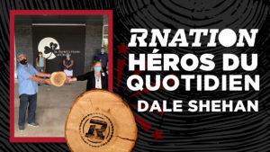 Héros du quotidien de la RNation: Dale Sheehan