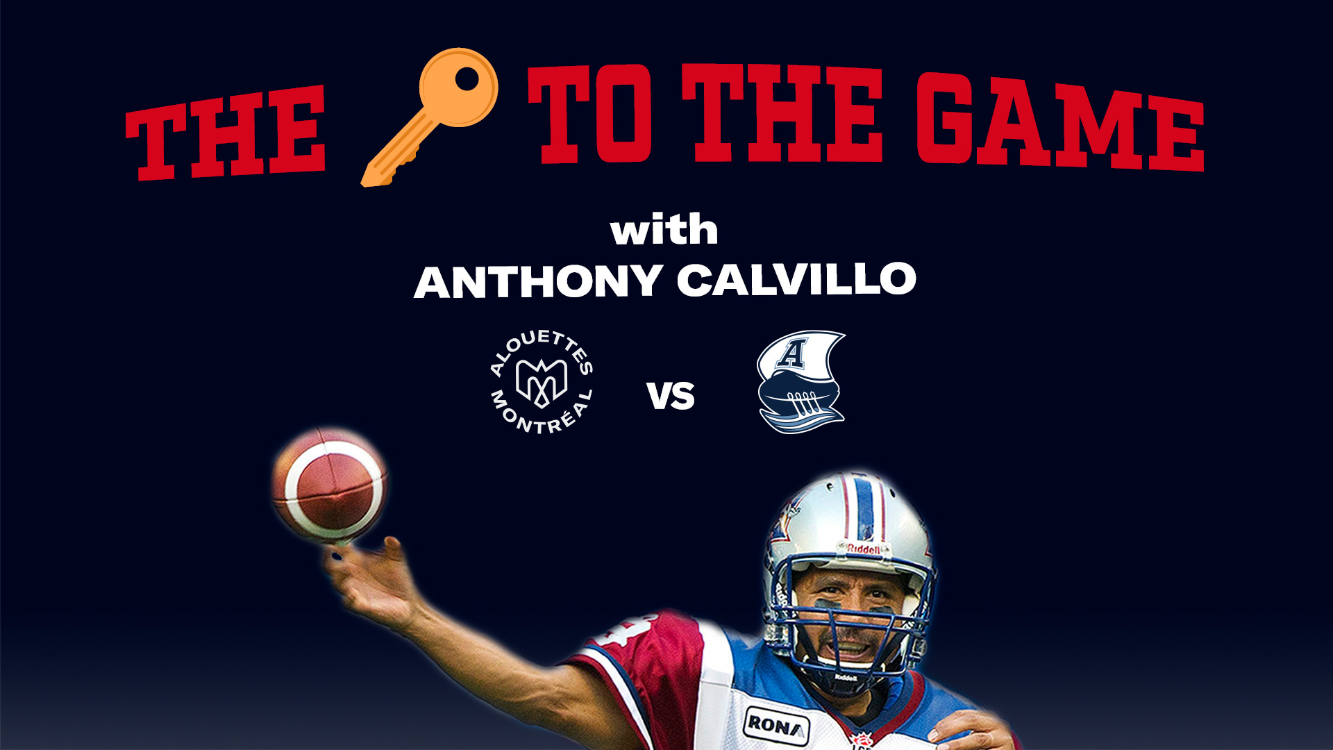 The keys to the game with Anthony Calvillo