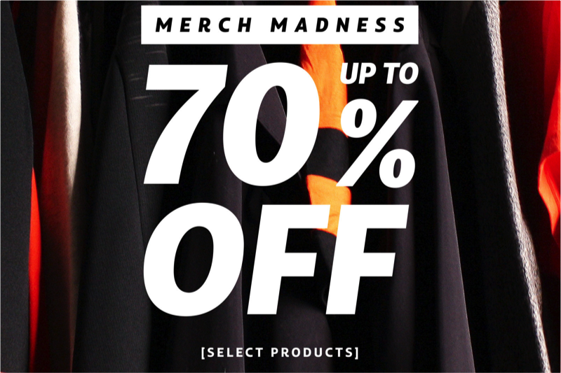 Merch Madness | Get Up To 70 Per Cent Off!