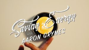 Saving Energy with Aaron Grymes | Ep. 1 – Turn down the thermostat