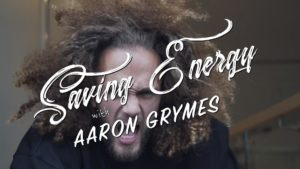 Saving Energy with Aaron Grymes | Ep. 3 – Check for Drafts