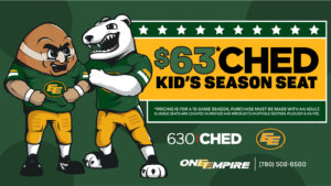 630 CHED $63 Kids Season Seats