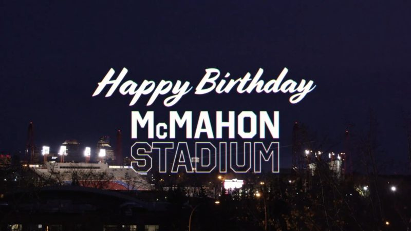 Happy Birthday McMahon Stadium!