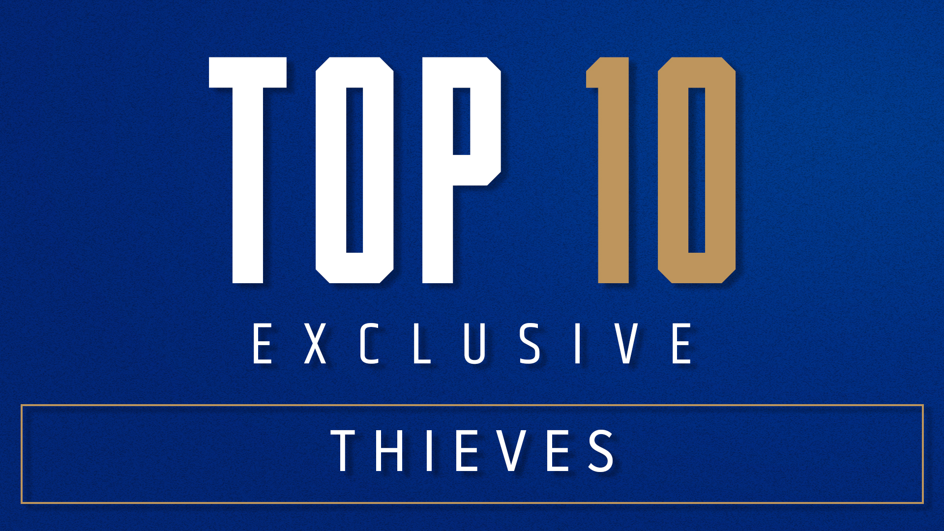 Top 10 Thieves
