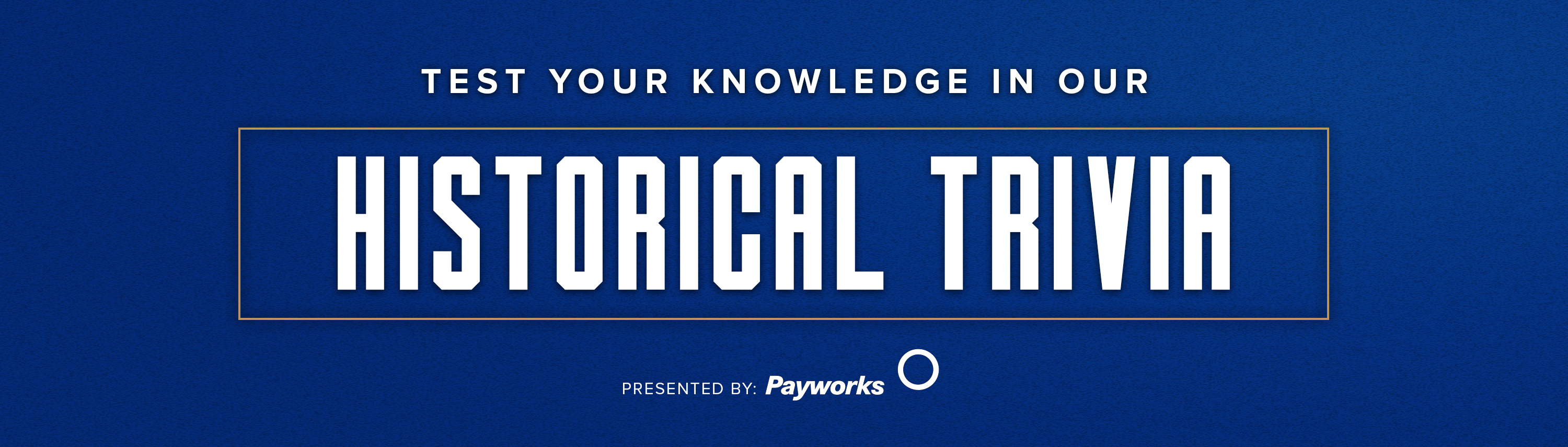 Historical Trivia presented by Payworks