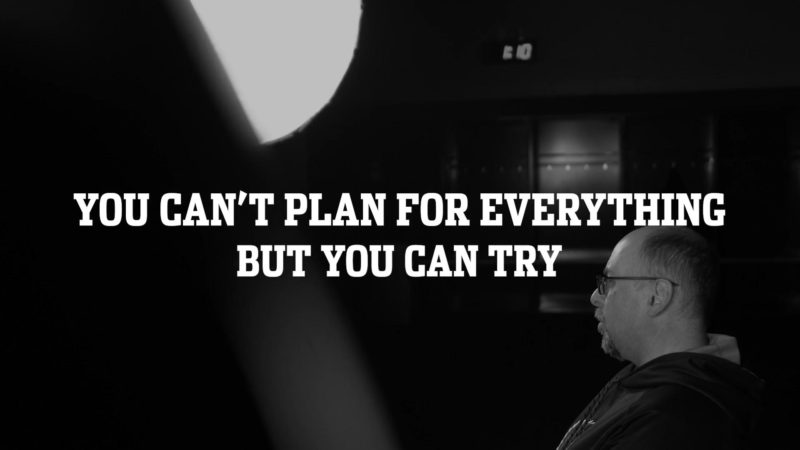 You can't plan for everything…but you can try