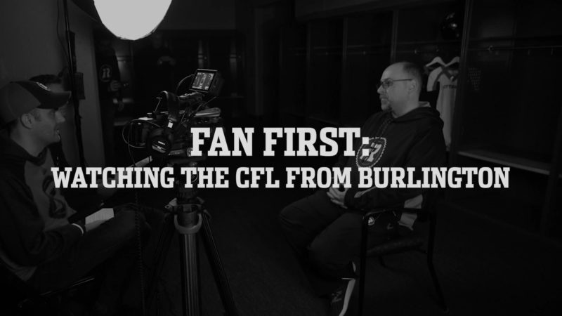 Fan first: watching the CFL from Burlington