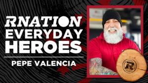 RNation Everyday Hero: Pepe Valencia